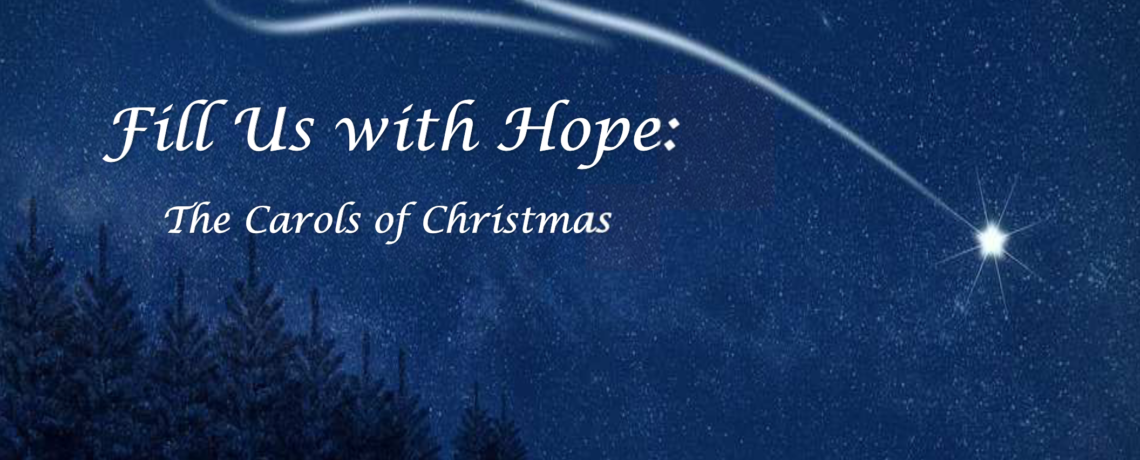 """Advent Sermon Series – """"Fill Us with Hope, the Carols of Christmas"""""""