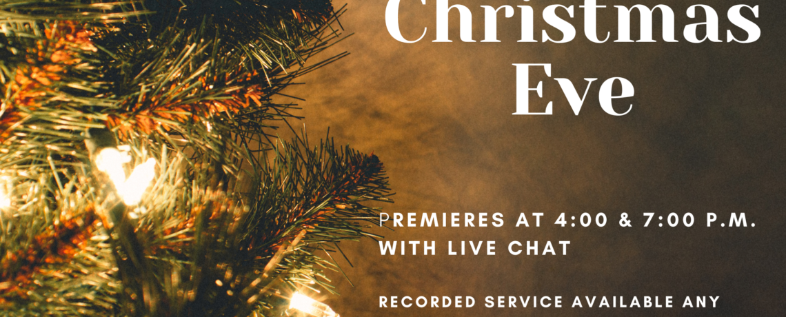 Christmas Eve Service, 4pm and 7pm